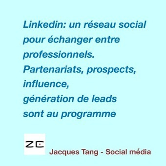 Linkedin pour le business, et pas seulement en B to B! - Jacques Tang | business development | Scoop.it