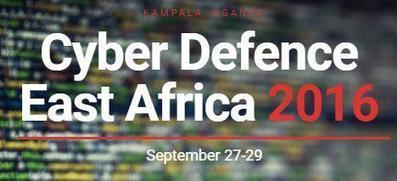 Cyber Defence East Africa 2016 - it's time for Actionable Cybersecurity! | Cyber Defence | Scoop.it