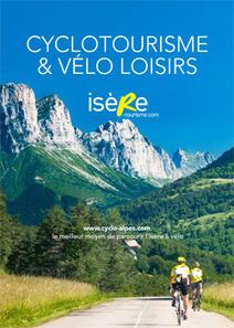 L'Isère lance sa nouvelle brochure Cyclotourisme et vélo loisirs en Isère | Revue de Web par ClC | Scoop.it