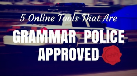 Five online tools that are grammar police approved | AdLit | Scoop.it