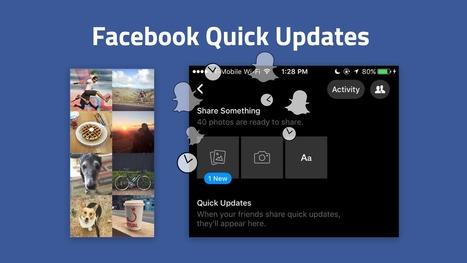 Facebook espérait concurrencer Snapchat avec Quick Updates - Blog du Modérateur | Smartphones et réseaux sociaux | Scoop.it