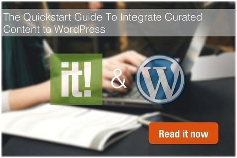New Resource: The Quickstart Guide To Integrate Curated Content to WordPress @scoopit | Duct Tape Media | Scoop.it