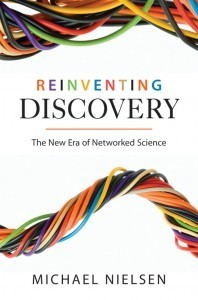 Reinventing Discovery | Michael Nielsen | Soul Fill | Scoop.it