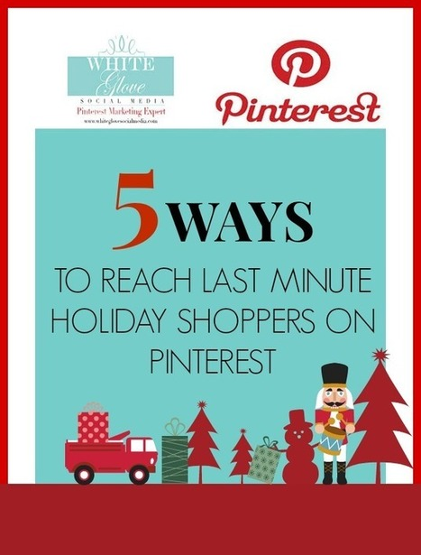 5 Ways To Reach Last Minute Holiday Shoppers On Pinterest - Business 2 Community | Pinterest | Scoop.it