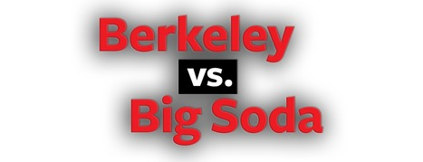 Berkeley vs. Big Soda | Food issues | Scoop.it