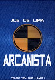 Desatinos por Escrito - Blog do Joe de Lima: Arcanista, de Joe de Lima | Ficção científica literária | Scoop.it