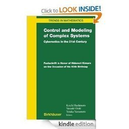 Control and Modeling of Complex Systems: Cybernetics in the 21st Century, Festschrift in Honor of Hidenori Kimura | CxBooks | Scoop.it