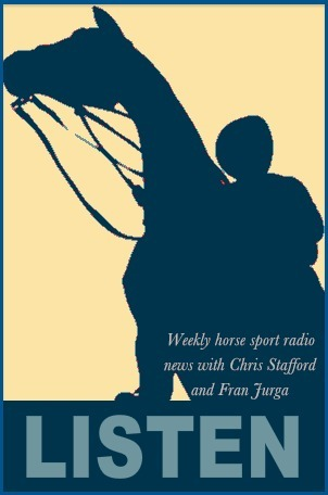 Listen/Download/Embed/Tweet/Share: The ScoopIt Horse Sport News for This Week with Chris Stafford and Fran Jurga | The Jurga Report: Horse Health, Welfare, and Care | Scoop.it
