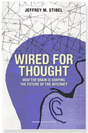 The Book - Wired For Thought - by Jeffrey M. Stibel | The brain and the internet | Scoop.it