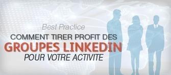 Comment tirer profit des groupes LinkedIn pour votre activité | Social Media Marketing | Scoop.it