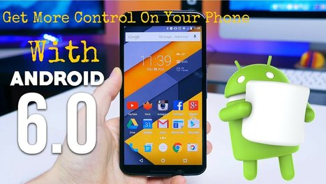 Get More Control On Your Phone With Android 6.0 Marshmallow Update | Android Development | Scoop.it