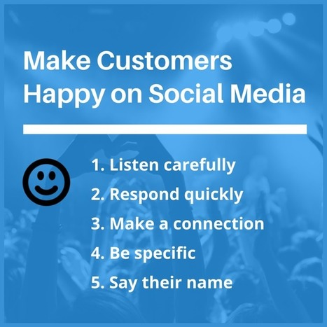 The Art of Making Customers Happy on Social Media ~ Social Media Spider | MarketingHits | Scoop.it
