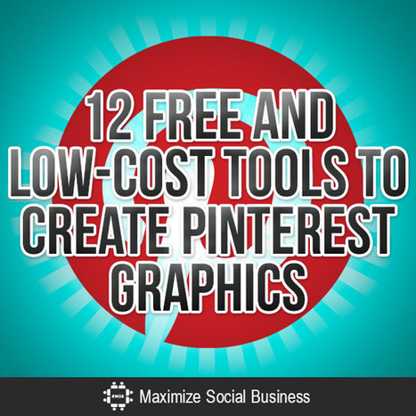 12 Free and Low-Cost Tools to Create Pinterest Graphics | Storytelling and visual representation | Scoop.it