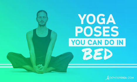 5 Yoga Poses You Can Do Before You Get Out of Bed | Yogic way of life | Scoop.it