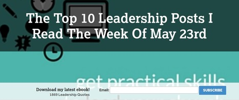 The Top 10 Leadership Posts I Read The Week Of May 23rd | Small Business, Social Media and Digital Marketing | Scoop.it