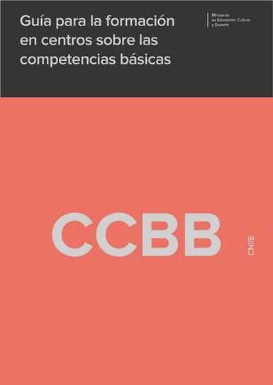 Guía para la formación en centros sobre las competencias básicas. Ministerio de Educación, Cultura y Deporte | Experiencias y buenas prácticas educativas | Scoop.it