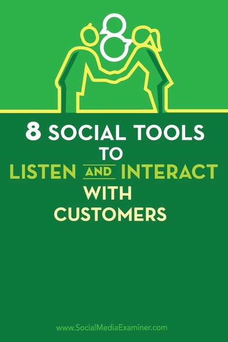 8 Social Tools to Listen and Interact With Customers  | Surviving Social Chaos | Scoop.it