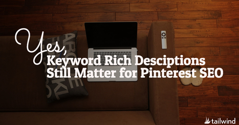 Keyword Rich Descriptions Still Matter for Pinterest SEO | Pinterest | Scoop.it