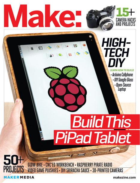 Hot Off the Press: MAKE Volume 38, Our High-Tech DIY Issue | Raspberry Pi | Scoop.it