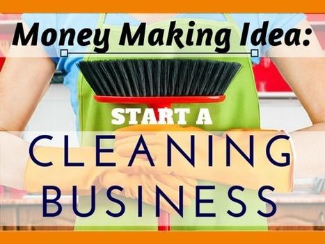 Money Making Idea #13- Start a Cleaning Business | Money Making Ideas | Scoop.it