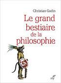 Christian Godin : Le grand bestiaire de la philosophie, Éd. Cerf   CULTURE, HUMANITÉS ET INNOVATION   Scoop.it