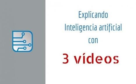 ¿Qué es la Inteligencia artificial? Lo explicamos con tres vídeos | Tecnología Educativa Morreducation | Scoop.it