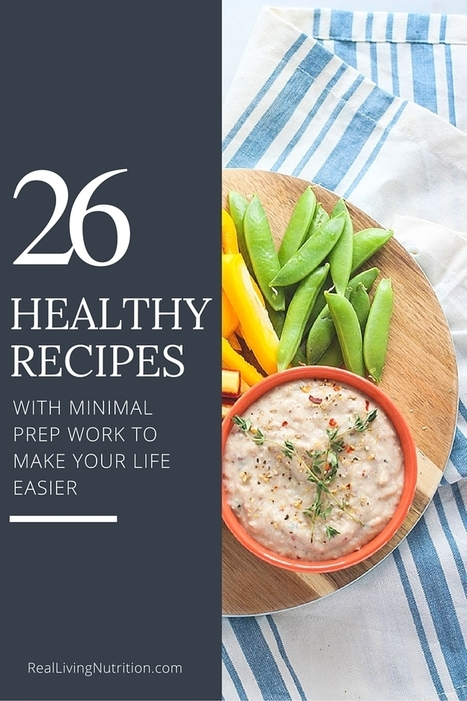 26 Healthy Recipes with Minimal Prep Work That will Make your Life Easier | Nutrient Dense foods | Scoop.it