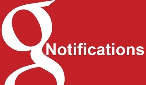 Les notifications Google dans Google+ concernent désormais d'autres produits Google   Pascal Faucompré, Mon-Habitat-Web.com   Scoop.it