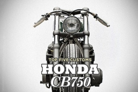 Top 5 Honda CB750s | Cafe Racers | Scoop.it
