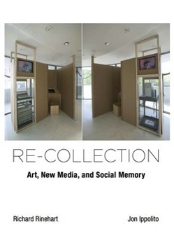 Re-collection: Art, New Media, and Social Memory | [New] Media Art Education & Research | Scoop.it