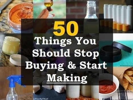 50 Things You Should Stop Buying & Start Making   Education   Scoop.it