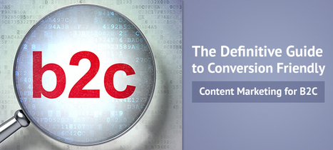 The Definitive Guide to Conversion Friendly Content Marketing for B2C | E2M Blog | SEO | Scoop.it