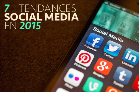 Social média : 7 tendances pour 2015 | Numérique à l'école | Scoop.it