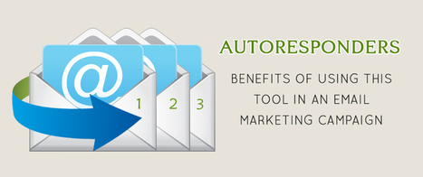 Autoresponders: Benefits of using this tool in an email marketing campaign | email marketing & social media | Scoop.it
