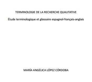 (FR) (EN) (PDF) - Terminologie de la recherche qualitative | MARÍA ANGÉLICA LÓPEZ CÓRDOBA | Glossarissimo! | Scoop.it
