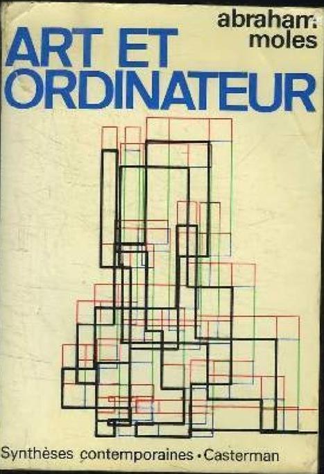 Art et ordinateur - Abraham A. Moles (1970) | Arts Numériques - anthologie de textes | Scoop.it