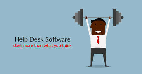 Web Based Help Desk Software Does More Than You Think | Online Help Desk Software | Scoop.it
