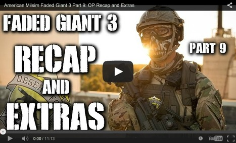 JET WRAPS UP! - American Milsim Faded Giant 3 Part 9: OP Recap and Extras | Thumpy's 3D House of Airsoft™ @ Scoop.it | Scoop.it
