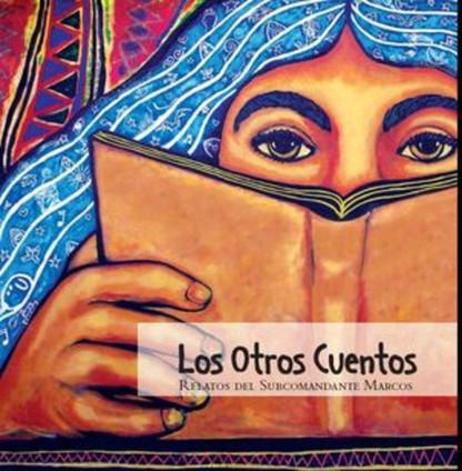 Descarga gratis: Los Otros Cuentos, relatos del Subcomandante Marcos (mp3 y libro) | Metiendo Ruido | Construcción de la ciudadanía en educación | Scoop.it