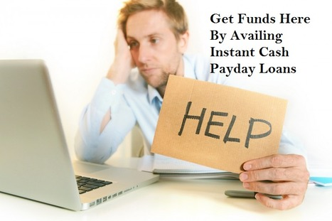 Instant Cash Payday Loans-  An Instantaneous Response To Fiscal Enemy | Loans for Bad Credit People | Scoop.it