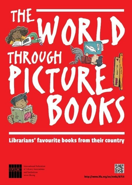 The World Through Picture Books | IFLA | LibraryLinks LiensBiblio | Scoop.it