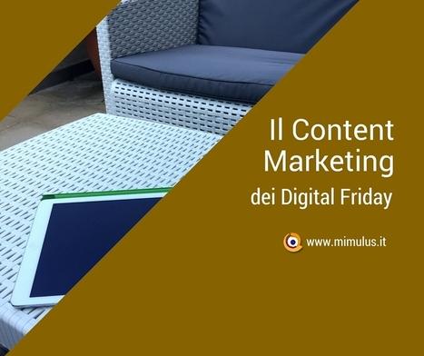 Come creare un piano di Content Marketing (parte 2) | Digital Friday by Mimulus | Scoop.it