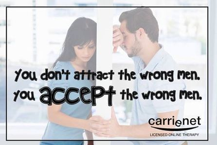 You Don't Attract the Wrong Men. You ACCEPT The Wrong Men. | Licensed Professional Online Therapy and Counseling Services | Teacher Tools and Tips | Scoop.it