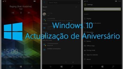 A Actualização de Aniversário está a chegar – o que há de novo? | Windows Mobile Portugal | Software Tips | Scoop.it