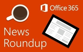 Office 365 news roundup - Office Blogs | Social Sharepoint | Scoop.it