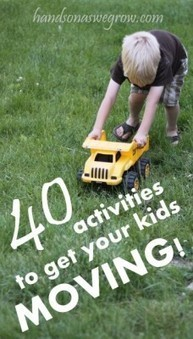 40 Activities to Get Your Kids Moving! - hands on : as we grow   Wellness Life   Scoop.it