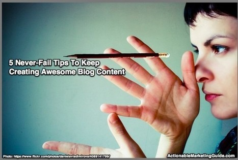 5 Never-Fail Tips To Keep Creating Awesome Blog Content - Heidi Cohen | My Blog 2015 | Scoop.it