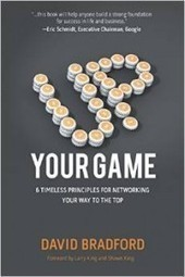 Up Your Game: 6 Timeless Principles for Networking Your Way to the Top by David Bradford [PDF/ePUB] | Just Amazing Life | Free eBooks | Scoop.it