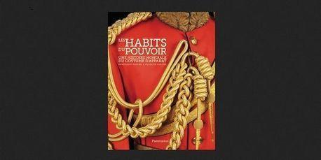 """Le Grand Prix du livre de mode décerné aux """"Habits du pouvoir""""   Les livres - actualités et critiques   Scoop.it"""