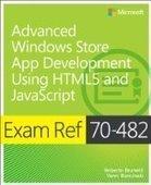 Exam Ref 70-482: Advanced Windows Store App Development using HTML5 and JavaScript - Free eBook Share | test | Scoop.it